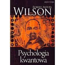 "R. A. Wilson ""Psychologia kwantowa"""